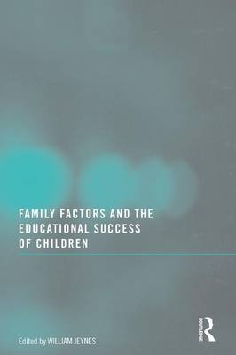 Family Factors and the Educational Success of Children (Paperback)
