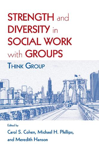 Strength and Diversity in Social Work with Groups: Think Group (Paperback)