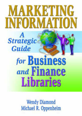 Marketing Information: A Strategic Guide for Business and Finance Libraries (Paperback)