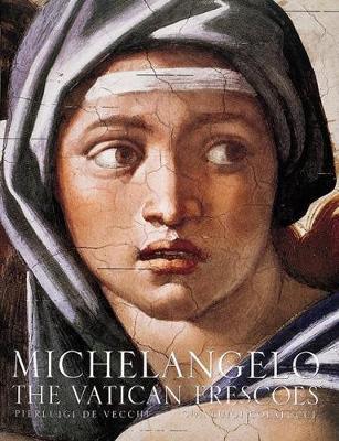 Michelangelo: the Vatican Frescoes (Hardback)