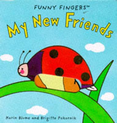 New Friends - Funny Fingers Books (Board book)
