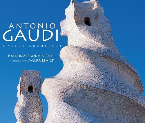 Antonio Gaudi: Master Architect (Hardback)