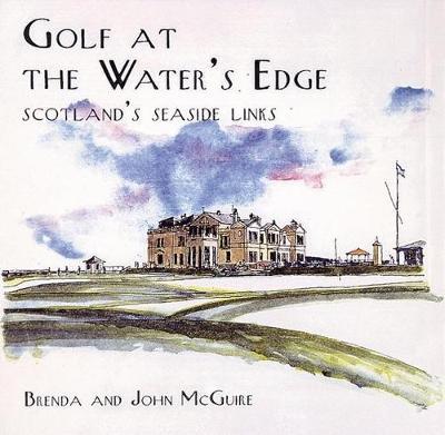 Golf at the Water's Edge (Hardback)