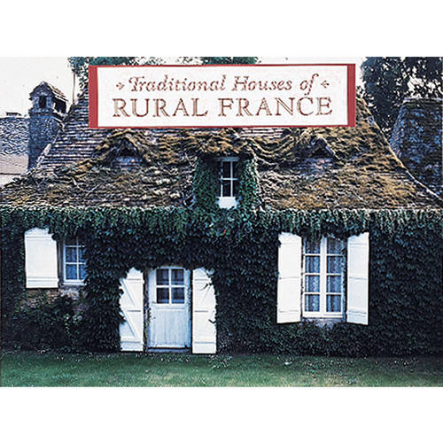 Traditional Houses of Rural France (Hardback)