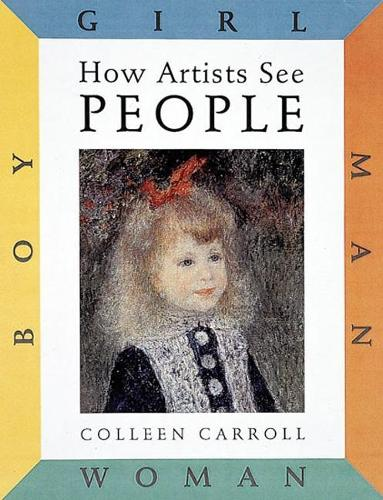How Artists See: People: Boy, Girl, Man, Woman - How Artists See (Hardback)
