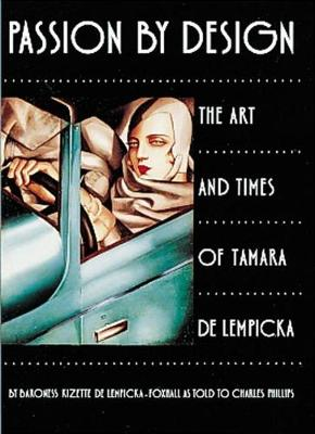 Passion by Design: The Art and Times of Tamara De Lempicka (Paperback)
