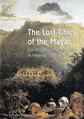The Lost Cities of the Mayas: Religion, Politics, and Revolution in Central America (Hardback)