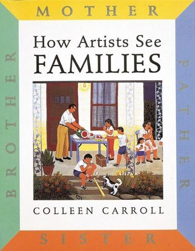 How Artists See Families: Mother, Father, Sister, Brother - How Artists See (Hardback)