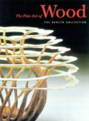 The Fine Art of Wood: The Bohlen Collection (Hardback)