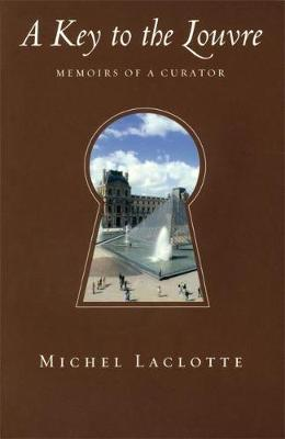Key to the Louvre: Memoirs of a Curator (Paperback)