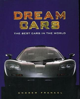 Dream Cars: The Best Cars in the World (Hardback)