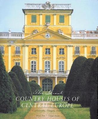 The Great Country Houses of Europe: The Czech Republic, Slovakia, Hungary, Poland (Hardback)