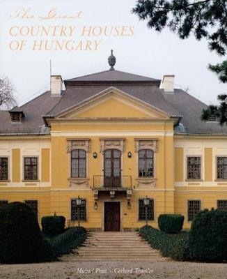 The Great Country Houses of Hungary (Hardback)
