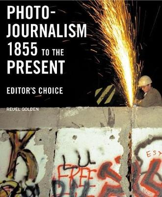 Photojournalism 1855 to the Present: Editor's Choice (Paperback)