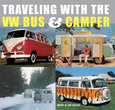 Traveling With the Vw Bus & Camper (Hardback)