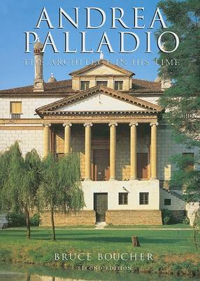 Andrea Palladio: The Architect in His Time (Hardback)