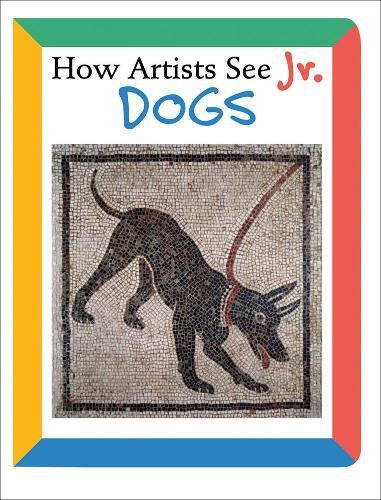 How Artists See Jr: Dogs (Board book)