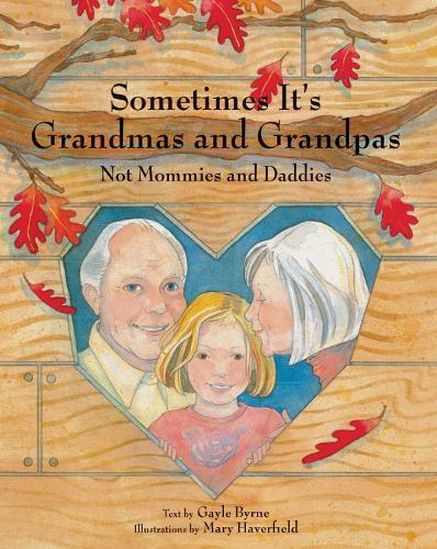 Sometimes It's Grandmas and Grandpas: Not Mommies and Daddies (Hardback)