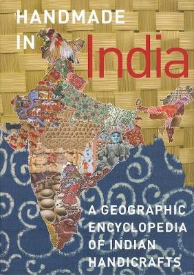 Handmade in India: A Geographic Encyclopedia of Indian Handicrafts (Hardback)