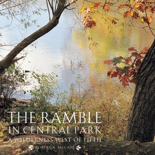 The Ramble in Central Park: A Wilderness West of Fifth (Hardback)