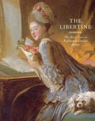 Libertine: The Art of Love in Eighteenth-Century France (Hardback)