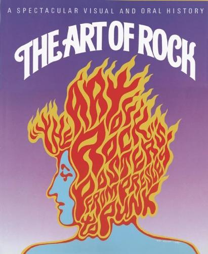The Art of Rock: Posters From Presley to Punk (Hardback)