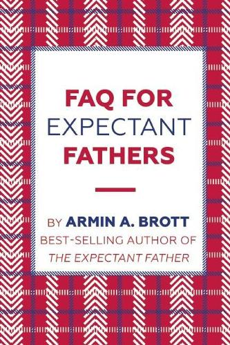 FAQ for Expectant Fathers - The New Father (Paperback)