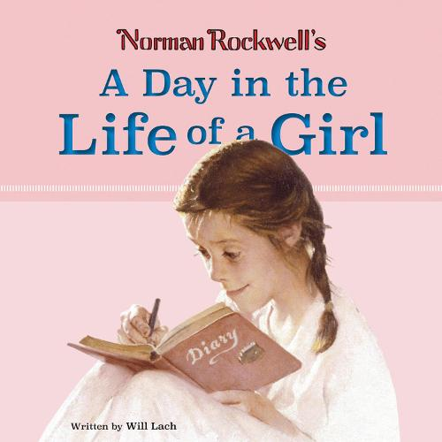 Norman Rockwell's A Day in the Life of a Girl (Hardback)