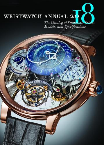 Wristwatch Annual 2018: The Catalog of Producers, Prices, Models, and Specifications (Paperback)