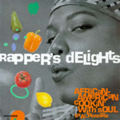 Rappers' Delight: African-American Cookin' with Soul (Paperback)