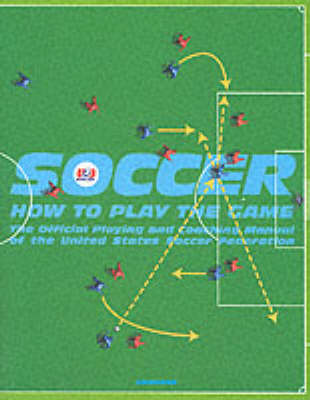 Soccer: How to Play the Game (Paperback)