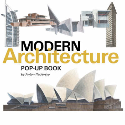 The Modern Architecture Pop-up Book: From the Eiffel Tower to the Guggenheim Bilbao (Hardback)