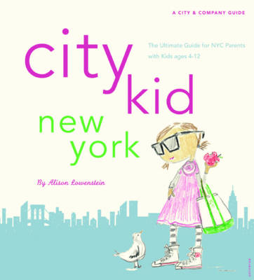 City Kid New York: The Ultimate Guide for NYC Parents (Paperback)