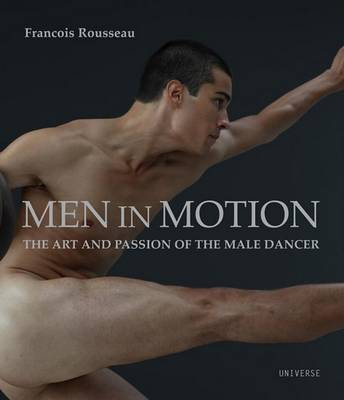 Men in Motion: Art and Passion of the Male Dancer (Hardback)