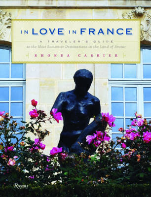 In Love in France: A Traveler's Guide to the Most Romantic Destinations in the Land of Amour (Paperback)