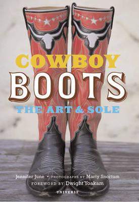 Cowboy Boots: The Art & Sole (Hardback)