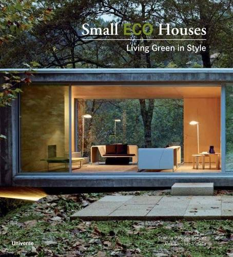 Small Eco Houses: Living Green in Style (Paperback)
