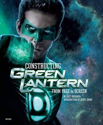 Constructing Green Lantern: From Page to Screen (Hardback)