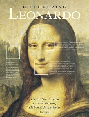 Discovering Leonardo: The Art Lover's Guide to Understanding Da Vinci's Masterpieces (Hardback)