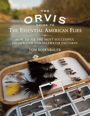 The Orvis Guide to the Essential American Flies: How to Tie the Most Successful Freshwater and Saltwater Patterns (Hardback)