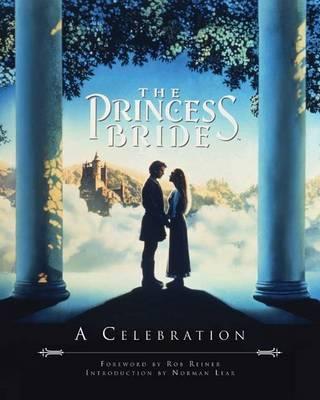 The Princess Bride: A Celebration (Hardback)