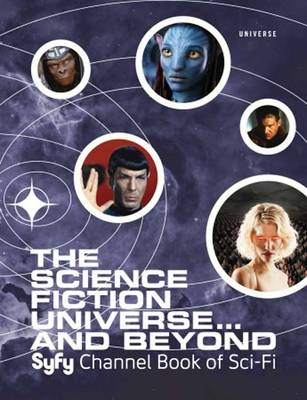 The Science Fiction Universe and Beyond: Syfy Channel Book of Sci-Fi (Hardback)