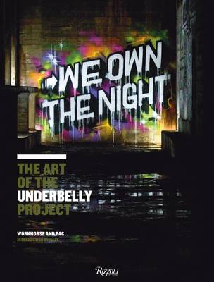 We Own the Night: the Art of the Underbelly Project (Paperback)
