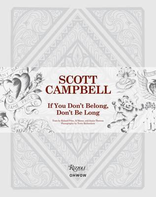 Scott Campbell: If You Don't Belong, Don't be Long (Hardback)