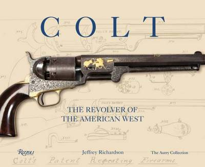 Colt: The Revolver of the American West (Hardback)