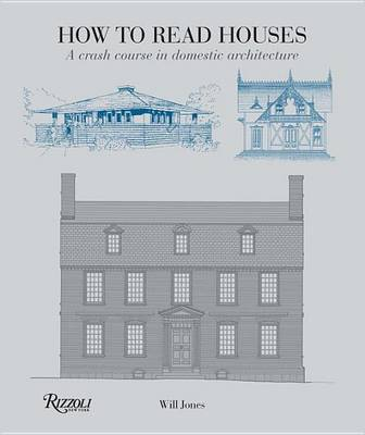 How to Read Houses: A Crash Course in Domestic Architecture (Paperback)