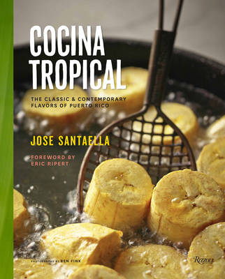 Cocina Tropical: The Classic and Contemporary Flavors of Puerto Rico (Hardback)