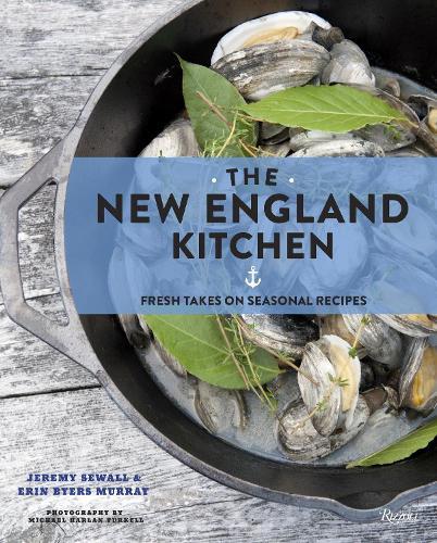 New England Kitchen : Fresh Takes on Seasonal Recipes (Hardback)