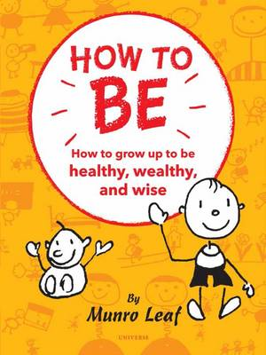 How to Be: Six Simple Rules For Being The Best Kid You Can Be (Hardback)
