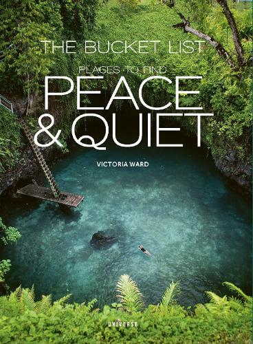 The Bucket List: Places to Find Peace and Quiet (Hardback)